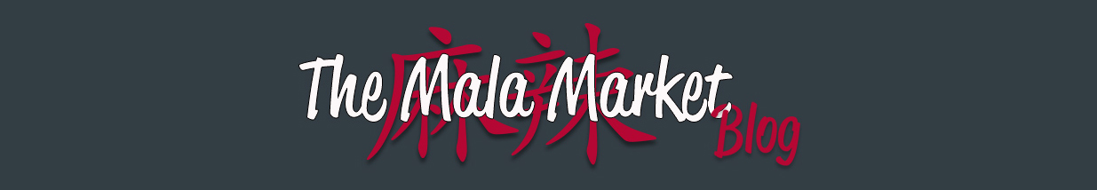 The Mala Market | Inspiration & Ingredients for Cooking Sichuan